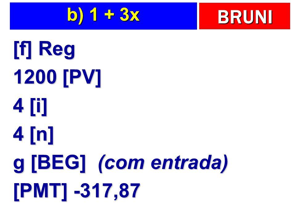 [f] Reg 1200 [PV] 4 [i] 4 [n] g [BEG] (com entrada) [PMT] -317,87